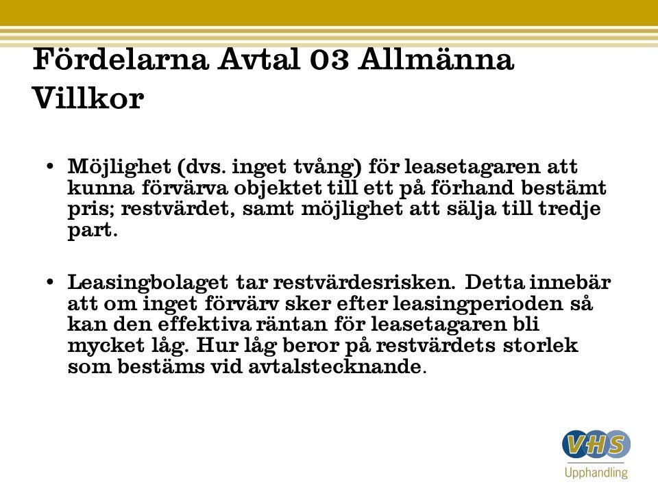 Fördelarna Avtal 03 Allmänna Villkor Möjlighet (dvs.