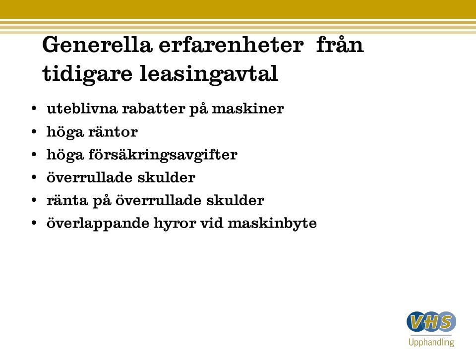 Fördelarna Avtal 03 Allmänna Villkor Leverantörerna har ett ansvar att rätt avtal används.