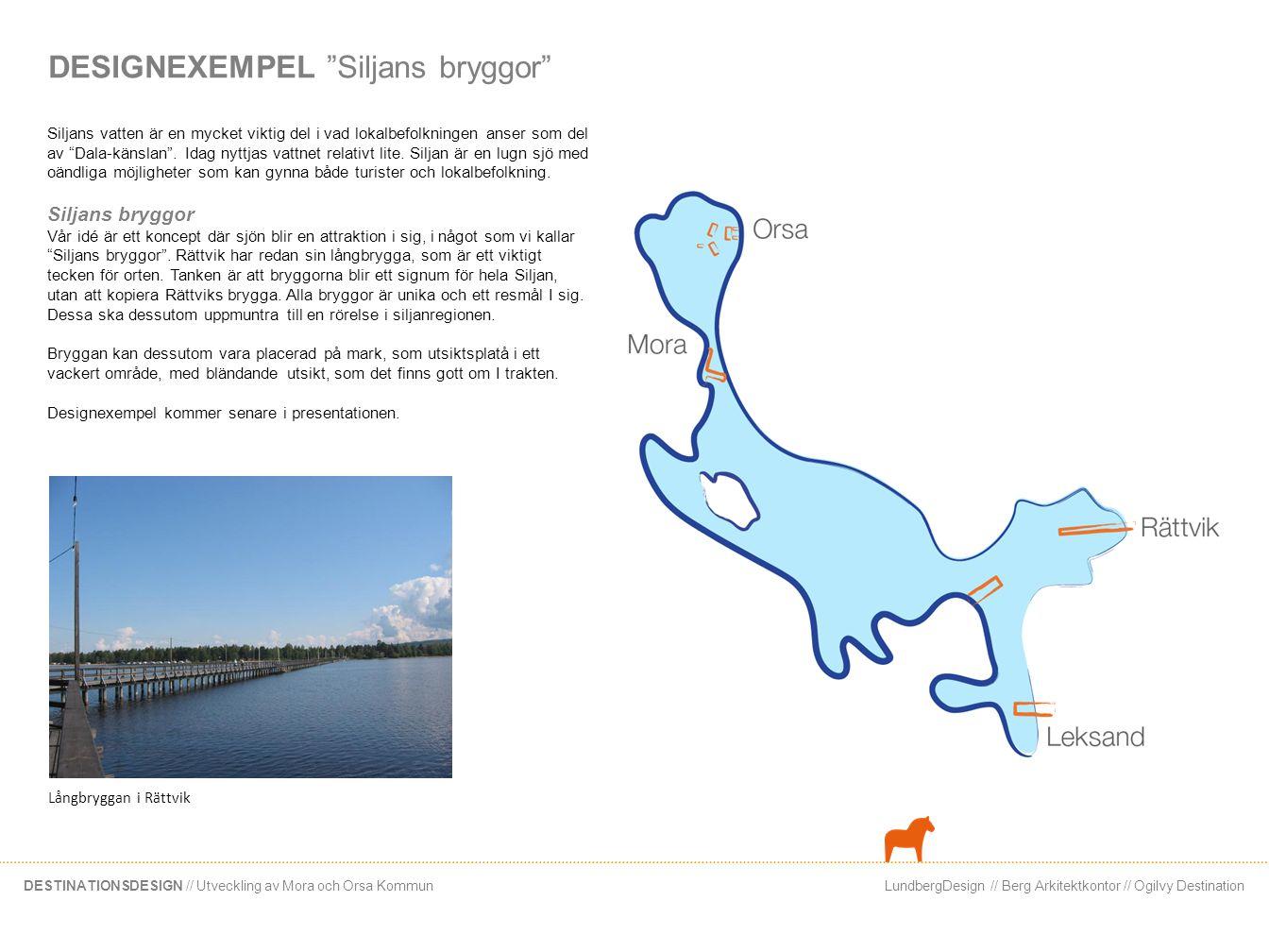 """LundbergDesign // Berg Arkitektkontor // Ogilvy DestinationDESTINATIONSDESIGN // Utveckling av Mora och Orsa Kommun DESIGNEXEMPEL """"Siljans bryggor"""" Si"""