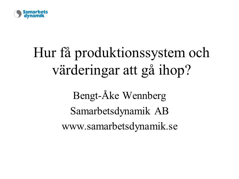 Hur få produktionssystem och värderingar att gå ihop.