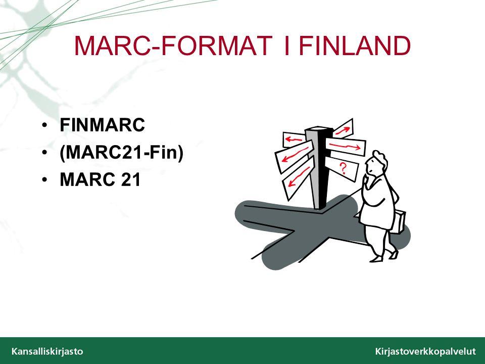 MARC-FORMAT I FINLAND FINMARC (MARC21-Fin) MARC 21