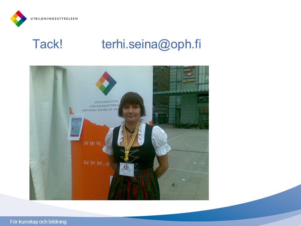 För kunskap och bildning Tack! terhi.seina@oph.fi