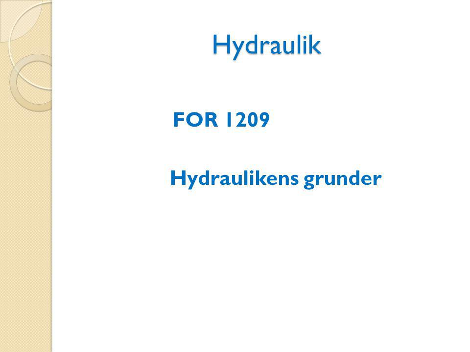 Hydraulik FOR 1209 Hydraulikens grunder