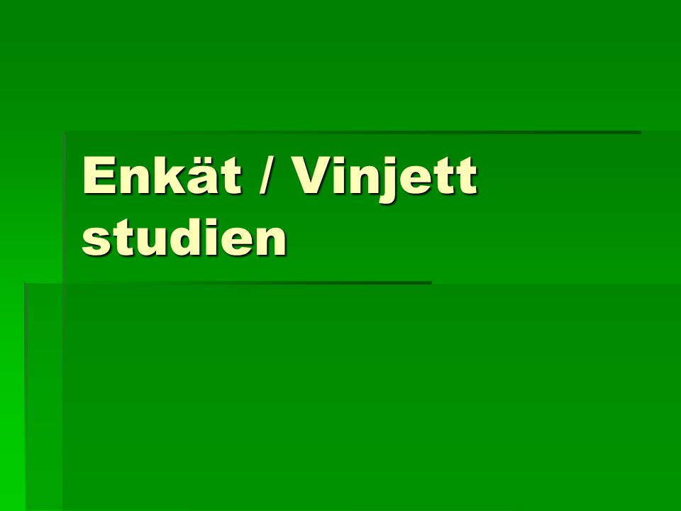Enkät / Vinjett studien