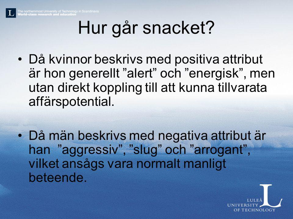 """Hur går snacket? Då kvinnor beskrivs med positiva attribut är hon generellt """"alert"""" och """"energisk"""", men utan direkt koppling till att kunna tillvarata"""