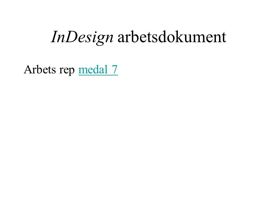 InDesign arbetsdokument Arbets rep medal 7medal 7