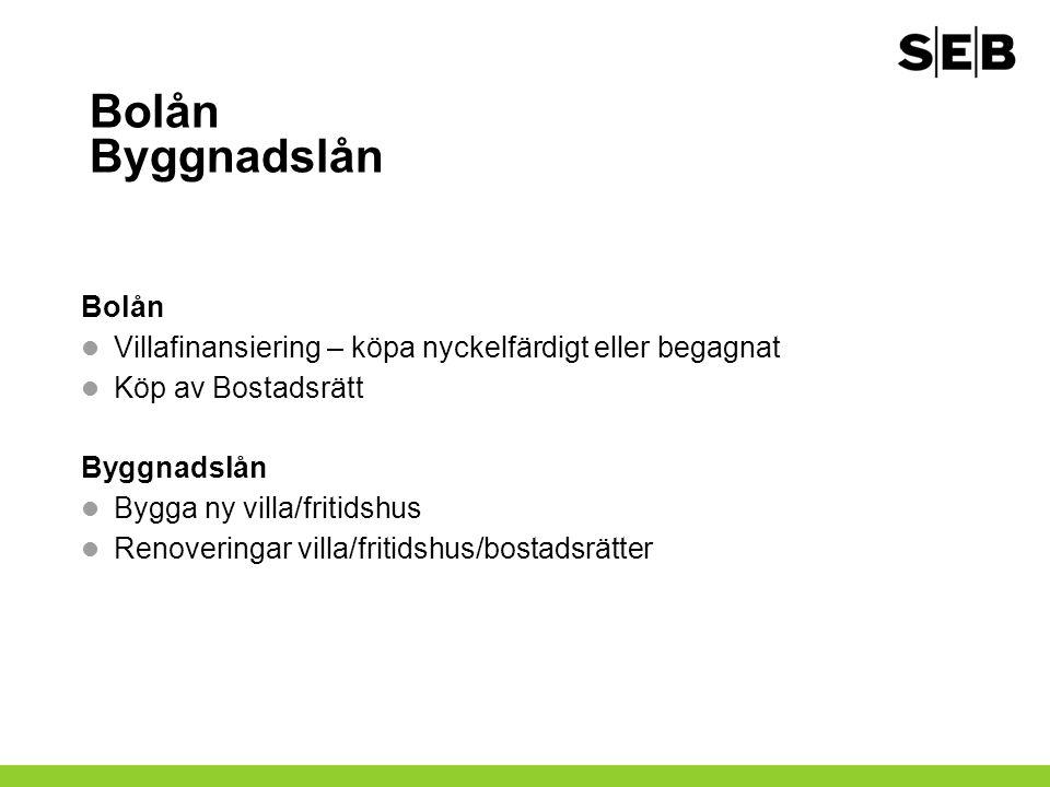 Hur fungerar Bolån 3 månaders ränta SEB Bolåns 3 mån ränta följer obligationsmarknaden.