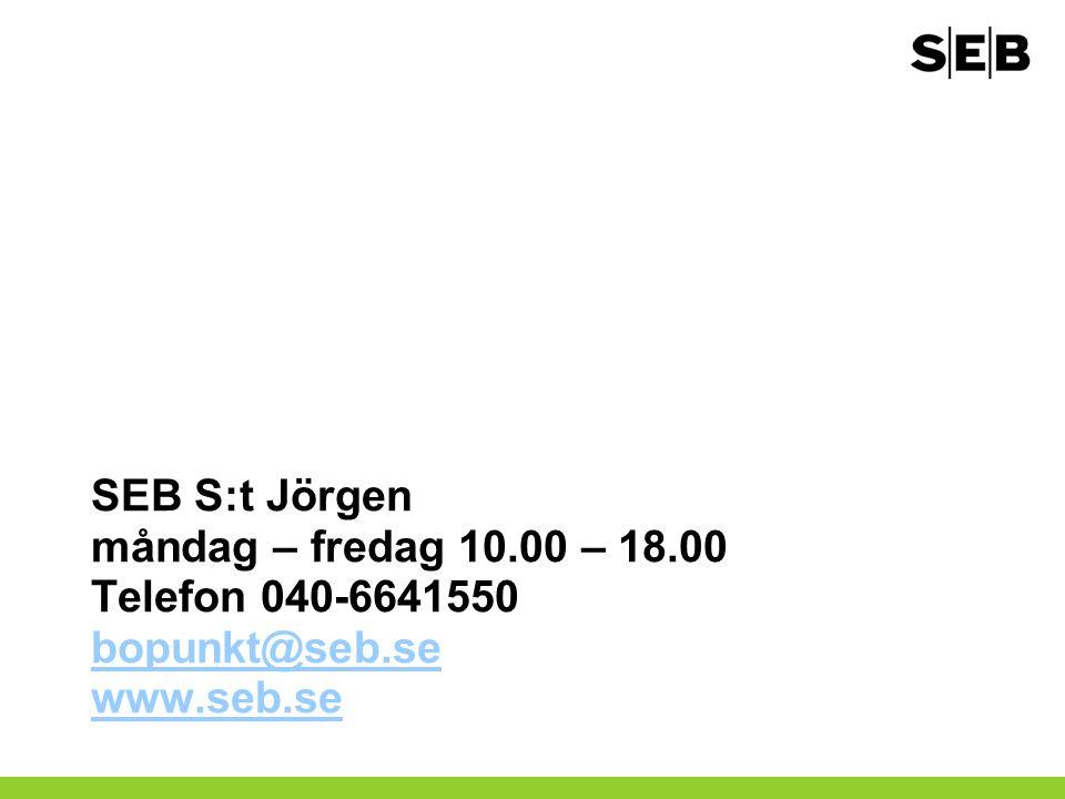 SEB S:t Jörgen måndag – fredag 10.00 – 18.00 Telefon 040-6641550 bopunkt@seb.se www.seb.se