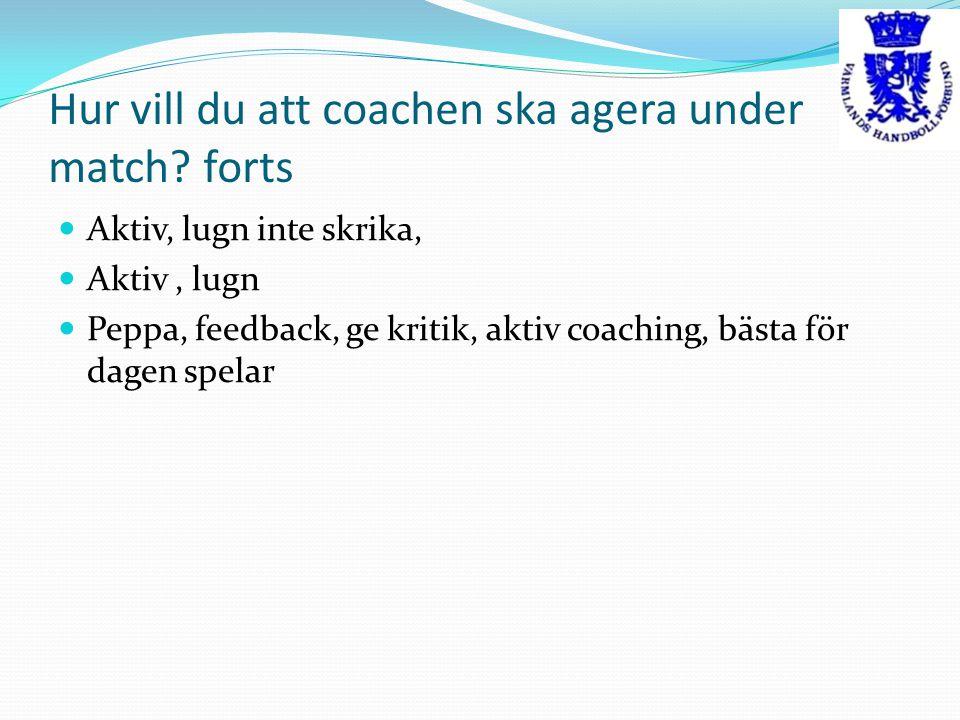 Hur vill du att coachen ska agera under match.