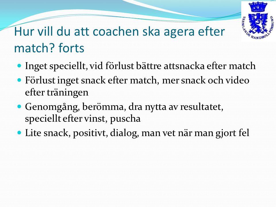Hur vill du att coachen ska agera efter match.