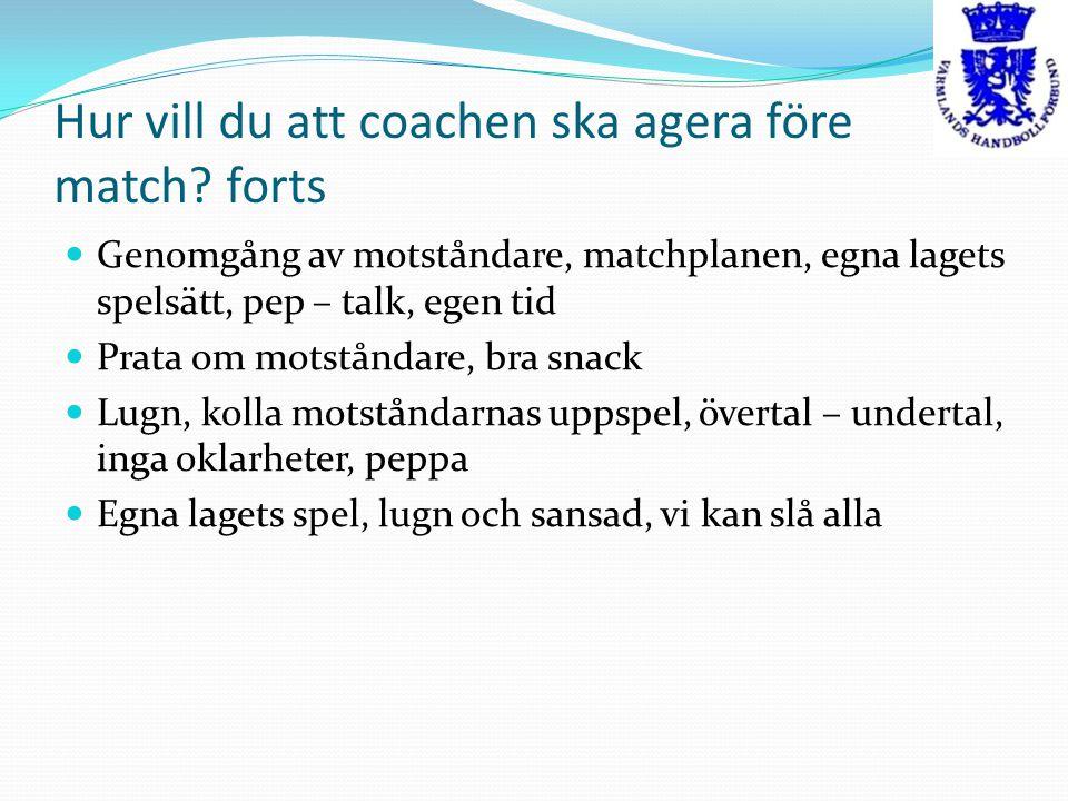 Hur vill du att coachen ska agera före match.