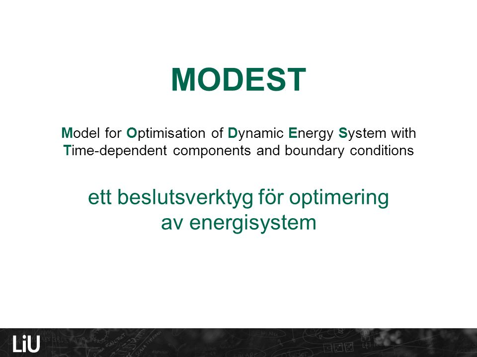 MODEST Model for Optimisation of Dynamic Energy System with Time-dependent components and boundary conditions ett beslutsverktyg för optimering av ene