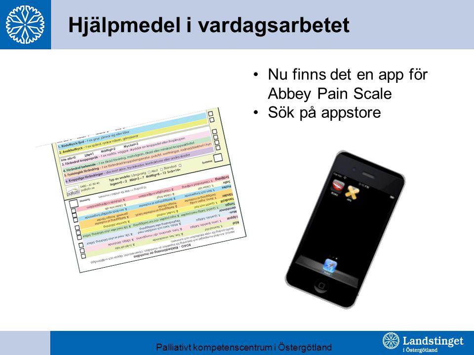 Hjälpmedel i vardagsarbetet Nu finns det en app för Abbey Pain Scale Sök på appstore Palliativt kompetenscentrum i Östergötland