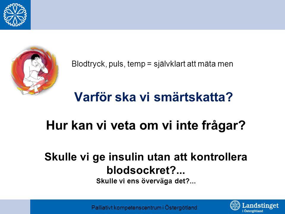 Hur kan vi veta om vi inte frågar.Skulle vi ge insulin utan att kontrollera blodsockret?...