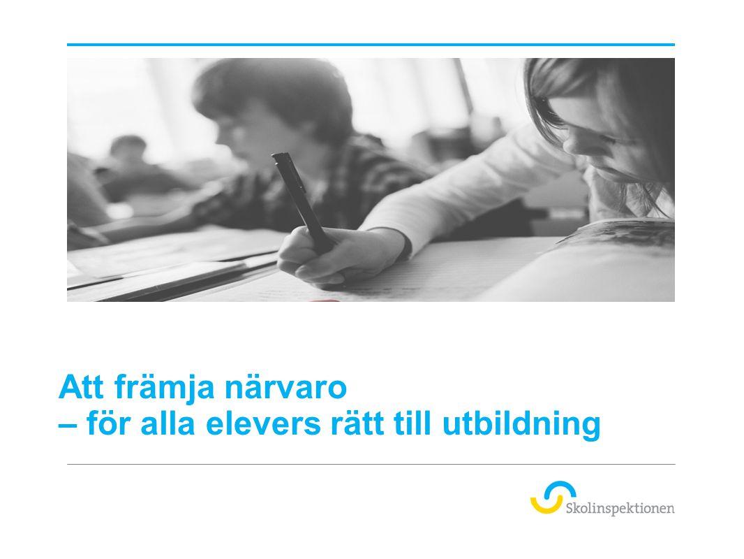 Alla barn och ungdomar har skolan som gemensam arbetsplats  Eleverna är skyldiga att delta i utbildningen om de inte har giltiga skäl att utebli.