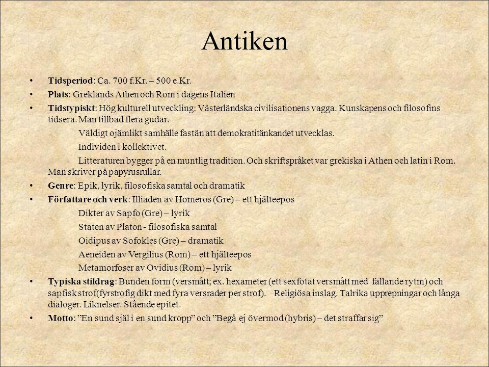 Antiken Tidsperiod: Ca. 700 f.Kr. – 500 e.Kr. Plats: Greklands Athen och Rom i dagens Italien Tidstypiskt: Hög kulturell utveckling: Västerländska civ
