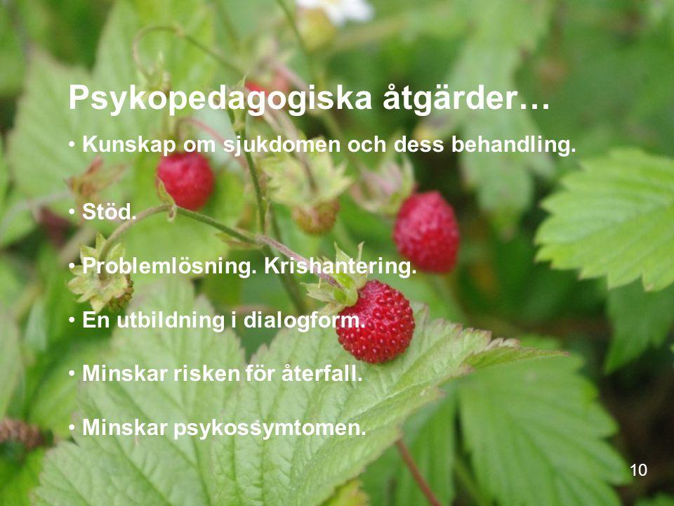 Psykopedagogiska åtgärder… Kunskap om sjukdomen och dess behandling.
