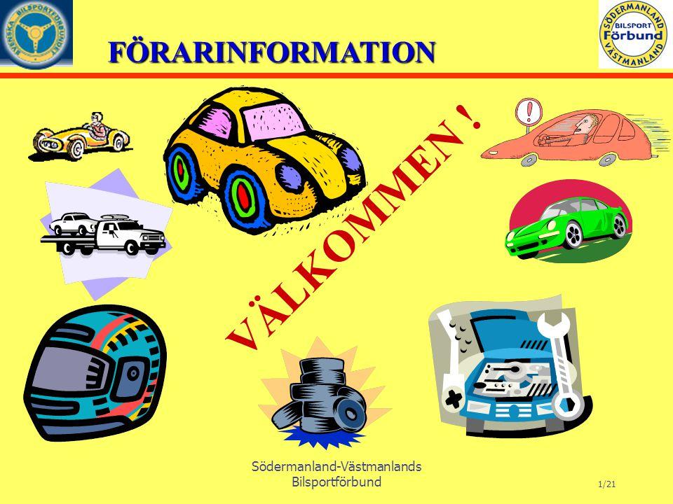 FÖRARINFORMATION Södermanland-Västmanlands Bilsportförbund 12/21 Innehåll.