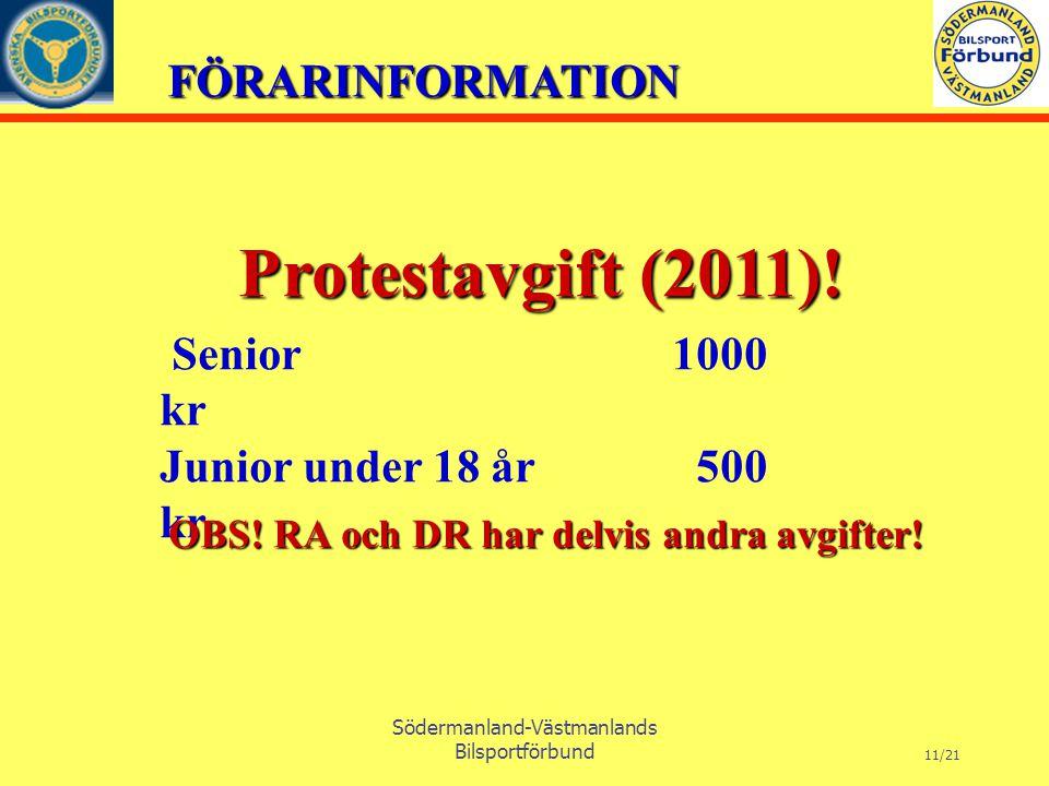 FÖRARINFORMATION Södermanland-Västmanlands Bilsportförbund 11/21 Protestavgift (2011).