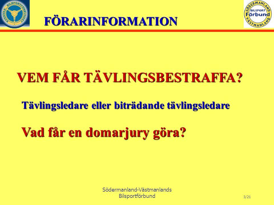 FÖRARINFORMATION Södermanland-Västmanlands Bilsportförbund 3/21 VEM FÅR TÄVLINGSBESTRAFFA.