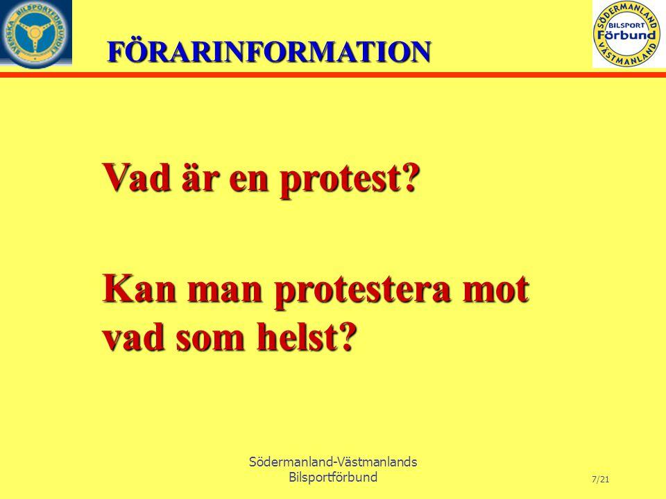 FÖRARINFORMATION Södermanland-Västmanlands Bilsportförbund 8/21 PROTEST är en prövning av - en tävlingsbestraffning - tillämpningen av tävlingsregler