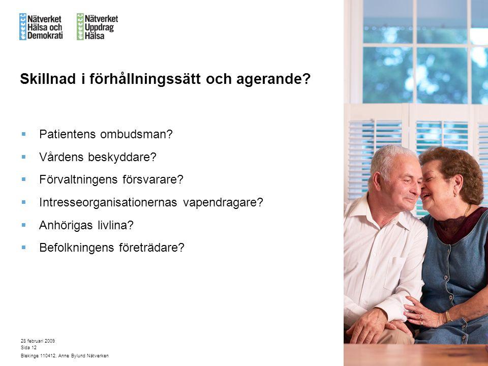 28 februari 2009 Blekinge 110412, Anne Bylund Nätverken Sida 12 Skillnad i förhållningssätt och agerande.