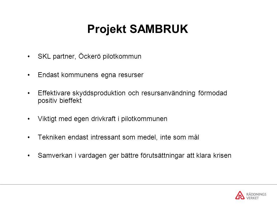 Projekt SAMBRUK SKL partner, Öckerö pilotkommun Endast kommunens egna resurser Effektivare skyddsproduktion och resursanvändning förmodad positiv bieffekt Viktigt med egen drivkraft i pilotkommunen Tekniken endast intressant som medel, inte som mål Samverkan i vardagen ger bättre förutsättningar att klara krisen