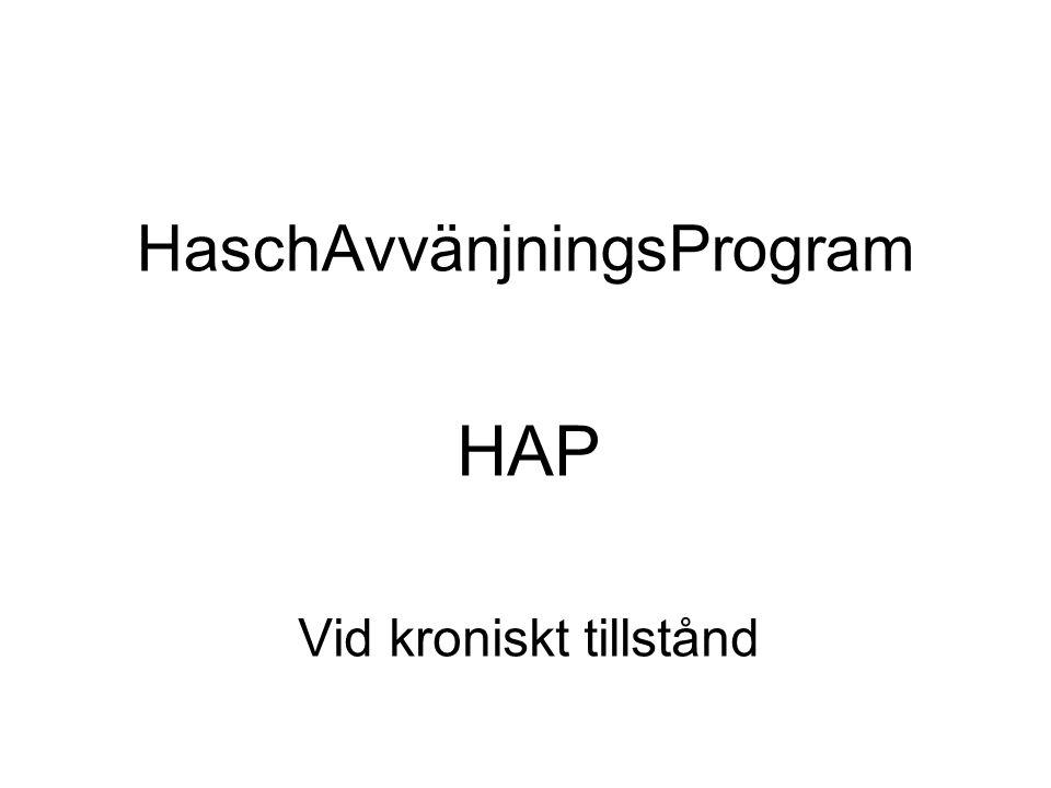 HaschAvvänjningsProgram HAP Vid kroniskt tillstånd