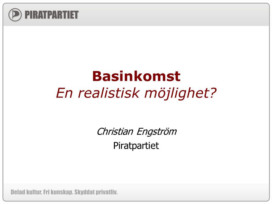 Basinkomst En realistisk möjlighet Christian Engström Piratpartiet