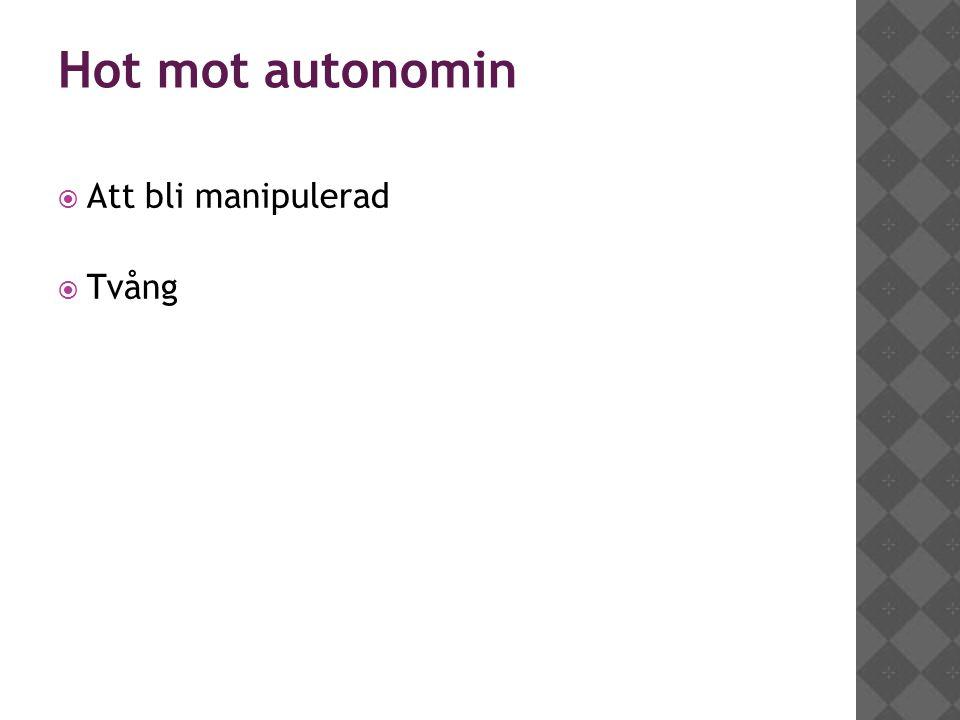 Hot mot autonomin  Att bli manipulerad  Tvång