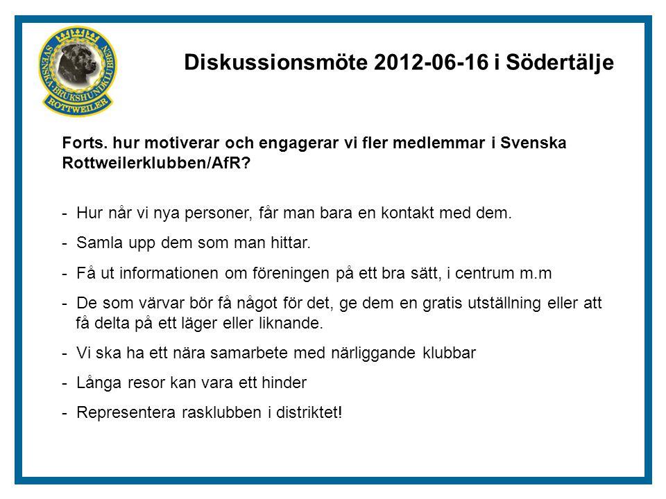 Diskussionsmöte 2012-06-16 i Södertälje Forts.