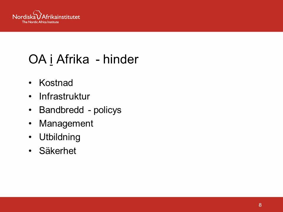 OA i Afrika - hinder Kostnad Infrastruktur Bandbredd - policys Management Utbildning Säkerhet 8