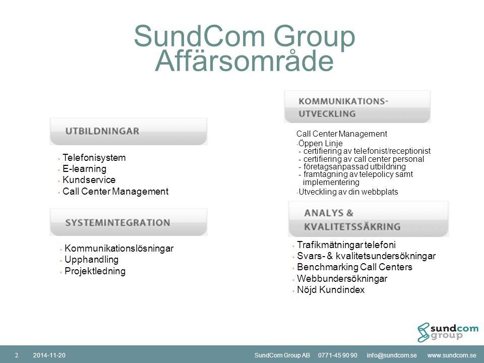 SundCom Group AB 0771-45 90 90 info@sundcom.se www.sundcom.se2014-11-20SundCom Group AB 0771-45 90 90 info@sundcom.se www.sundcom.se2014-11-203 Kontor, utbildningslokaler Lockarp – Malmö Kista – Stockholm Greve – Köpenhamn