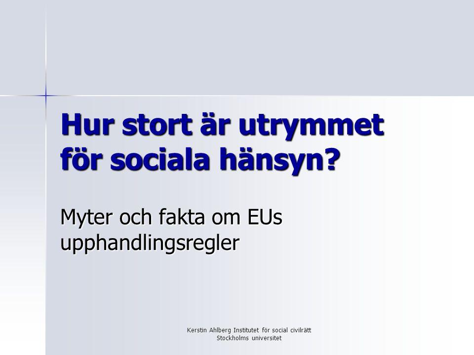 Kerstin Ahlberg Institutet för social civilrätt Stockholms universitet EU/EES reglering Försörjningsdirektivet 2004/17 (vatten, energi, transporter och posttjänster) Försörjningsdirektivet 2004/17 (vatten, energi, transporter och posttjänster) Det klassiska direktivet 2004/18 (byggentreprenader, varor och tjänster) Det klassiska direktivet 2004/18 (byggentreprenader, varor och tjänster) EUF-fördragets/EES-avtalets regler om fri rörlighet för varor, etableringsfrihet och fri rörlighet för tjänster.