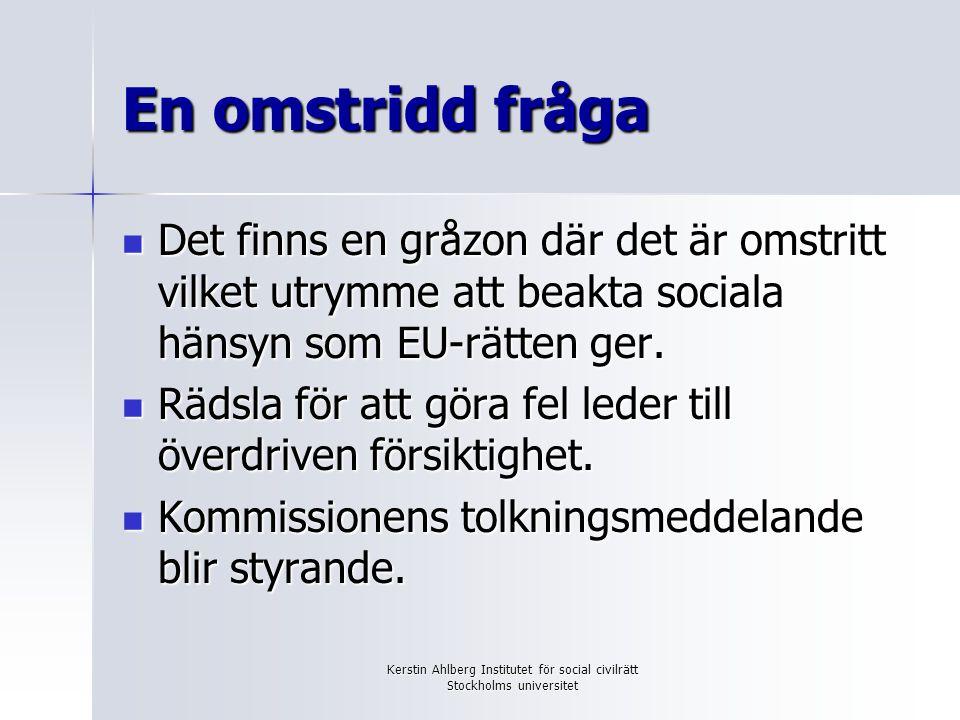 Kerstin Ahlberg Institutet för social civilrätt Stockholms universitet En omstridd fråga Alla är överens om att den leverantör som får ett offentligt kontrakt ska följa gällande lagar och avtal.