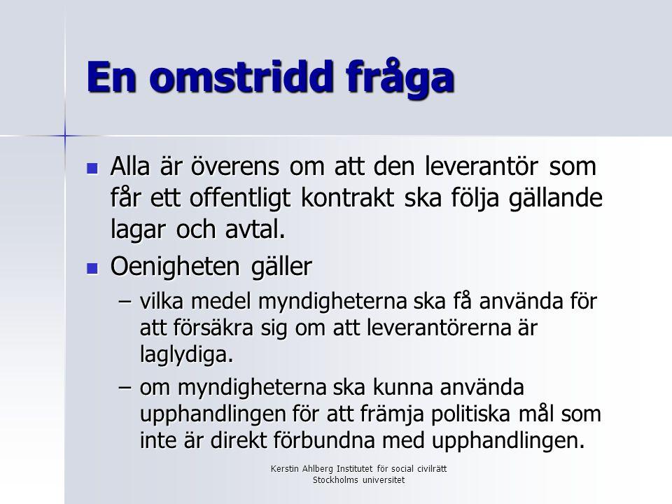 Kerstin Ahlberg Institutet för social civilrätt Stockholms universitet En omstridd fråga Samtidigt står det klart att utrymmet är större än vad som ofta antas/påstås.