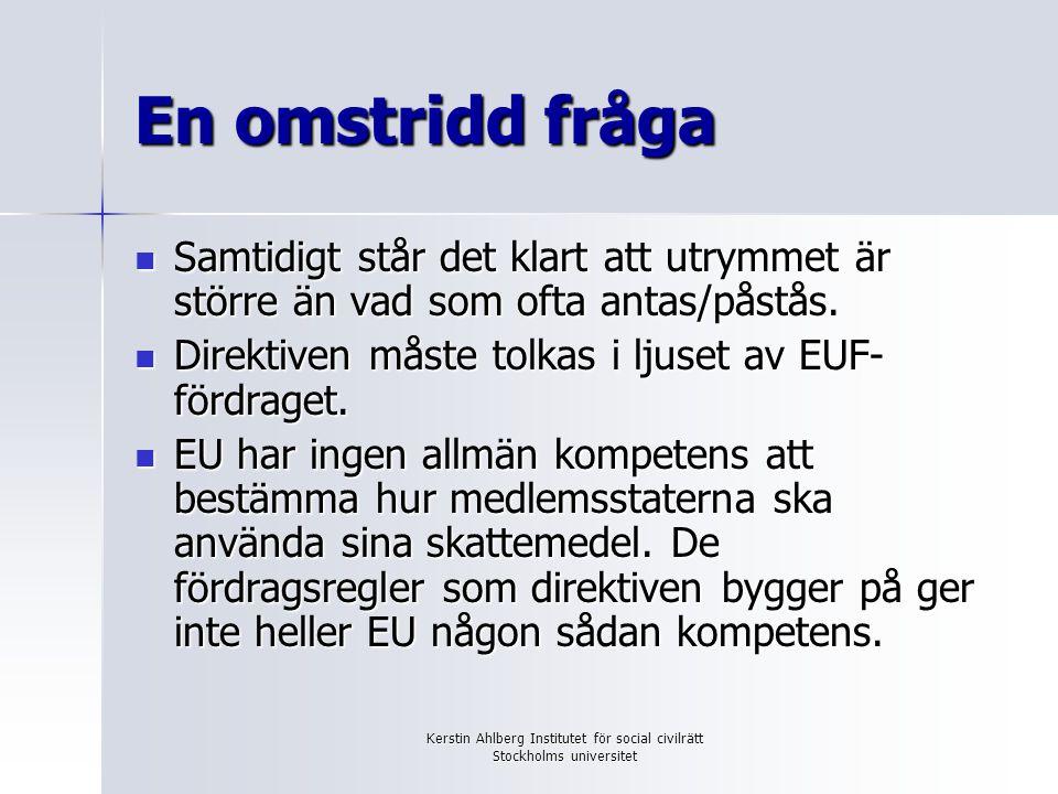 Kerstin Ahlberg Institutet för social civilrätt Stockholms universitet Direktivens innebörd Syfte: förbättra den inre marknadens funktion och undanröja risken för diskriminering av utländska företag.