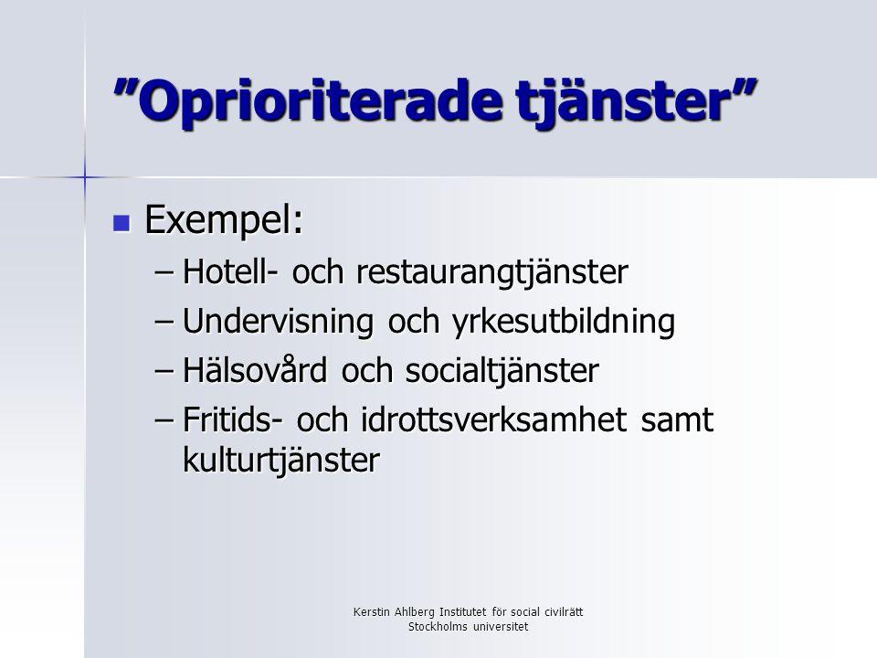 Kerstin Ahlberg Institutet för social civilrätt Stockholms universitet EUF-fördragets regler Alla upphandlingar som har betydelse för den inre marknaden – även under tröskelvärdena och av oprioriterade tjänster – måste respektera principerna om icke-diskriminering och likabehandling, öppenhet (transparens), proportionalitet och ömsesidigt erkännande.