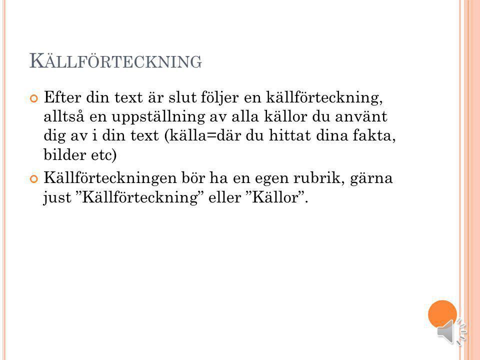 K ÄLLOR ; STEG 1 Källförteckning