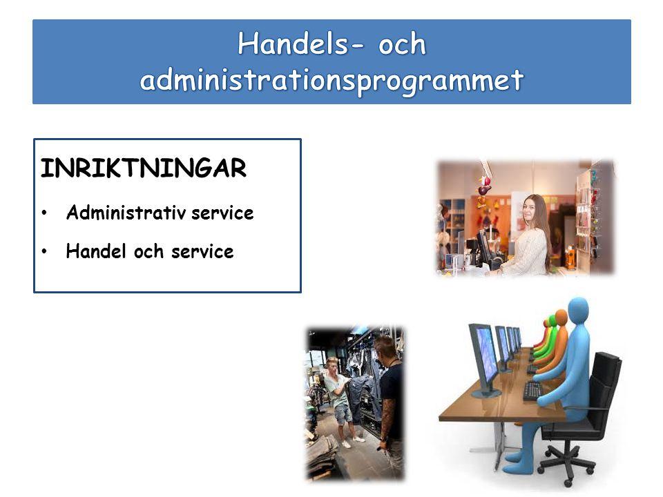 INRIKTNINGAR Administrativ service Handel och service