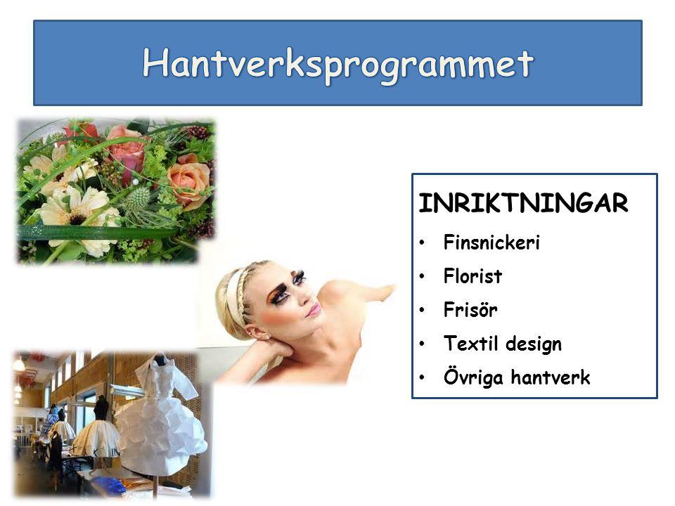 INRIKTNINGAR Finsnickeri Florist Frisör Textil design Övriga hantverk