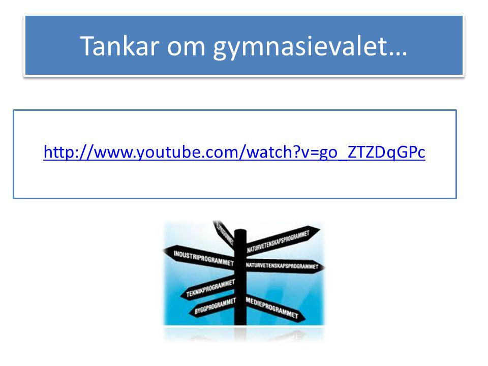 Tankar om gymnasievalet… http://www.youtube.com/watch?v=go_ZTZDqGPc