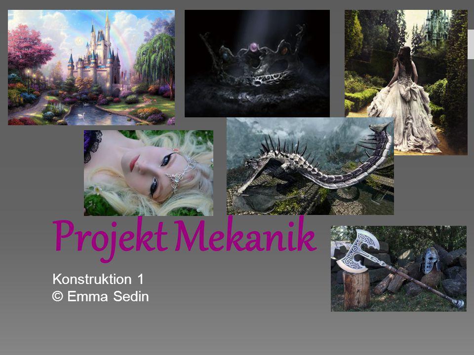 Projekt Mekanik Konstruktion 1 © Emma Sedin