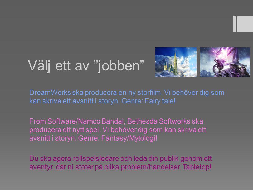 """Välj ett av """"jobben"""" DreamWorks ska producera en ny storfilm. Vi behöver dig som kan skriva ett avsnitt i storyn. Genre: Fairy tale! From Software/Nam"""