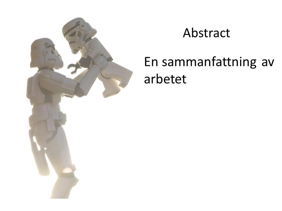 Abstract En sammanfattning av arbetet