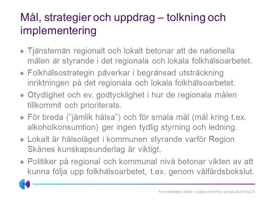 Mål, strategier och uppdrag – tolkning och implementering ● Tja ̈ nstema ̈ n regionalt och lokalt betonar att de nationella ma ̊ len a ̈ r styrande i