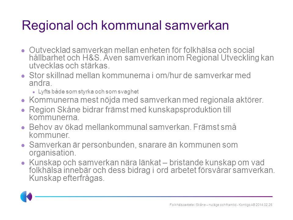 Regional och kommunal samverkan ● Outvecklad samverkan mellan enheten för folkhälsa och social hållbarhet och H&S. Även samverkan inom Regional Utveck