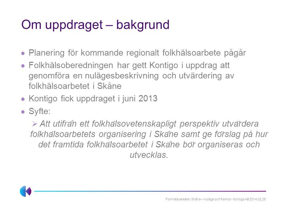 Mandat och påverkan ● Folkhälsofrågornas mandat och möjlighet till påverkan påverkas av enhetens placering långt ner i organisationen/Region Skåne.