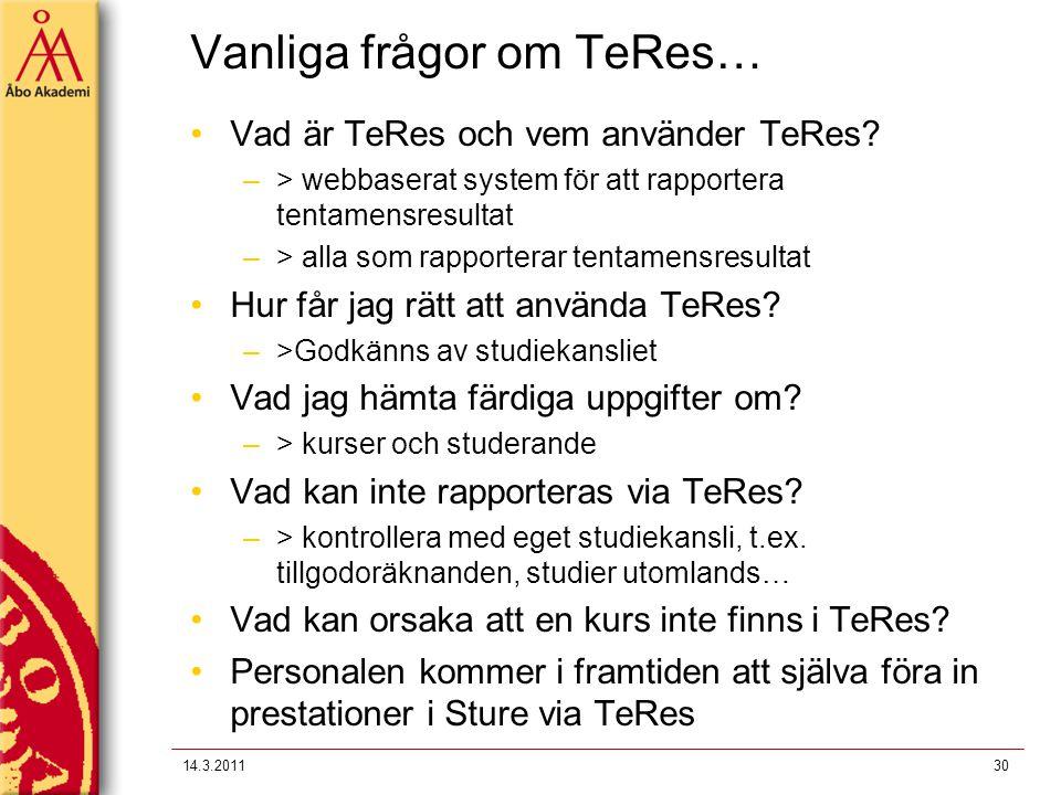 Vanliga frågor om TeRes… Vad är TeRes och vem använder TeRes? –> webbaserat system för att rapportera tentamensresultat –> alla som rapporterar tentam