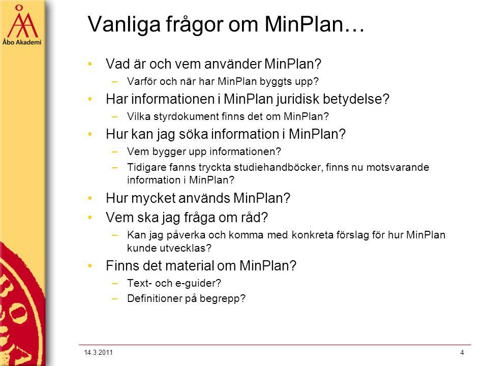 Vanliga frågor om MinPlan… Vad är och vem använder MinPlan.
